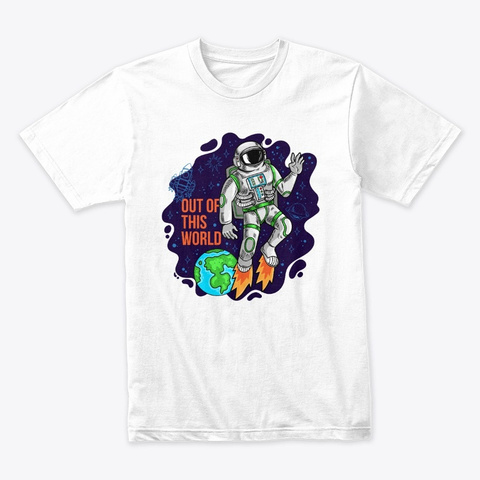 Out Of This World (Premium Tee)